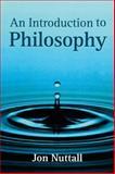 An Introduction to Philosophy, Nuttall, Jon, 0745616631