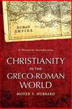 Christianity in the Greco-Roman World : A Narrative Introduction, Hubbard, Moyer V., 0801046637