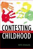 Contesting Childhood : Autobiography, Trauma, and Memory, Douglas, Kate, 081354663X