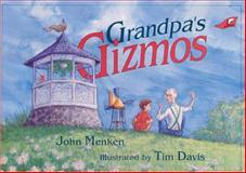 Grandpa's Gizmos, John Menken, 0890846634
