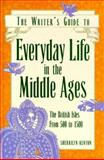 The Writer's Guide to Everyday Life in the Middle Ages, Sherrilyn Kenyon, 0898796636