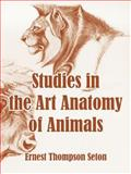 Studies in the Art Anatomy of Animals, Ernest Thompson Seton, 1410106632