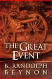 The Great Event, B. Randolph Beynon, 146268663X