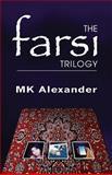 The Farsi Trilogy, M. K. Alexander, 148392663X