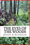 The Eyes of the Woods, Joseph A. Altsheler, 1484156633