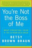 You're Not the Boss of Me, Betsy Brown Braun, 0061346632
