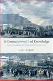 A Commonwealth of Knowledge : Science, Sensibility, and White South Africa 1820-2000, Dubow, Saul, 0199296634