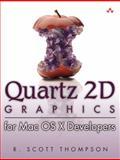 Quartz 2D Graphics for Mac OS X Developers, Thompson, R. Scott, 0321336631