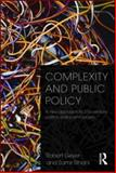 Complexity and Public Policy : A New Approach to 21st Century Politics, Policy and Society, Geyer, Robert and Rihani, Samir, 0415556635