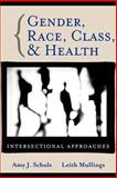 Gender, Race, Class and Health : Intersectional Approaches, , 0787976636