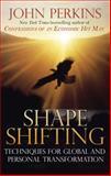 Shape Shifting, John Perkins, 0892816635