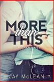 More Than This, Jay McLean, 1490916636