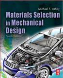 Materials Selection in Mechanical Design, Ashby, Michael F., 1856176630