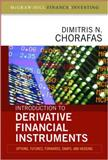 Introduction to Derivative Financial Instruments : Options, Futures, Forwards, Swaps, and Hedging, Chorafas, Dimitris N., 0071546634