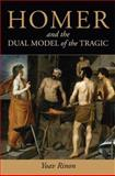 Homer and the Dual Model of the Tragic, Rinon, Yoav, 0472116630