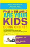What in the World Are Your Kids Doing Online?, Barbara Melton and Susan Shankle, 0767926633