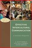 Effective Intercultural Communication : A Christian Perspective, Moreau, A. Scott and Campbell, Evvy Hay, 0801026636