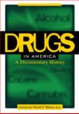 Drugs in America : A Documentary History, Musto, David F., 0814756638