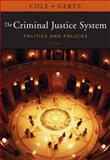 The Criminal Justice System : Politics and Policies, Cole, George F. and Gertz, Marc G., 1111346631