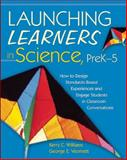 Launching Learners in Science, PreK-5, Kerry C. Williams and George E. Veomett, 1629146633