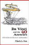 Da Vinci and the 40 Answers, Mark L. Fox, 193222663X