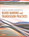 Basic and Applied Concepts of Blood Banking and Transfusion Practices, Blaney, Kathy D. and Howard, Paula R., 0323086632