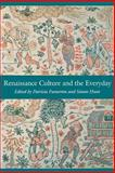 Renaissance Culture and the Everyday, , 0812216636