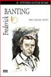 Frederick Banting, Stephen Eaton Hume, 0968816630