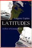 Latitudes - a Story of Coming Home, Anthony Caplan, 0981516637