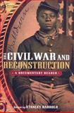The Civil War and Reconstruction : A Documentary Reader, , 1405156635