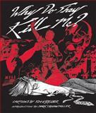 Why Do They Kill Me?, Tim Kreider, 1560976632