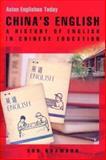 China's English : A History of English in Chinese Education, Adamson, Bob, 9622096638
