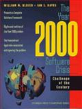 The Year 2000 Software Crisis : Challenge of the Century, Ulrich, William and Hayes, Ian S., 0136556647