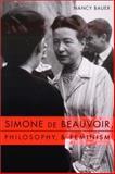 Simone de Beauvoir, Philosophy, and Feminism 9780231116640