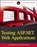Testing ASP. NET Web Applications, Jeff McWherter and Ben Hall, 0470496649