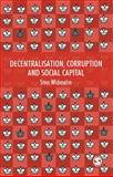 Decentralisation, Corruption and Social Capital : From India to the West, Widmalm, Sten, 0761936645