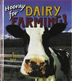 Hooray for Dairy Farming!, Bobbie Kalman, 0865056641