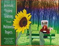 Increasing Student Learning Through Multimedia Projects, Simkins, Michael and Cole, Karen, 0871206641