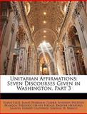 Unitarian Affirmations, Rufus Ellis and James Freeman Clarke, 1146806647