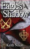 The Eagle's Shadow, Keith Nixon, 1500156647