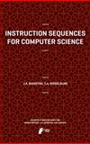 Instruction Sequences for Computer Science, Bergstra, Jan A. and Middelburg, Cornelis A., 9491216643