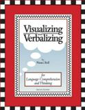 Visualizing and Verbalizing : For Language Comprehension and Thinking, Bell, Nanci, 0945856644