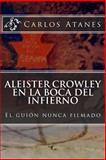 Aleister Crowley en la Boca Del Infierno, Carlos Atanes, 1483946649