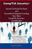 Comptia Security+ Secrets to Acing the Exam and Successful Finding and Landing Your Next Comptia Security+ Certified Job, Diane Dorsey, 1486156649