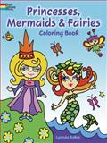 Princesses, Mermaids and Fairies Coloring Book, Lynnda Rakos and Coloring Books Staff, 0486486648