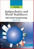 Antipsychotics and Mood Stabilizers : Stahl's Essential Psychopharmacology, Stahl, Stephen M., 0521886643