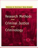 Research Methods for Criminal Justice and Criminology, Maxfield, Michael G. and Babbie, Earl R., 0534516645