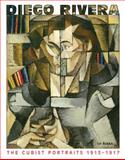Diego Rivera : The Cubist Portraits, 1913-1917, Navarrete, Sylvia and Fauchereau, Serge, 0856676640