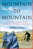 Mountain to Mountain, Shannon Galpin, 1250046645