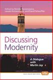 Discussing Modernity : A Dialogue with Martin Jay, , 9042036648